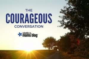 The Courageous Conversation - Columbia SC Moms Blog