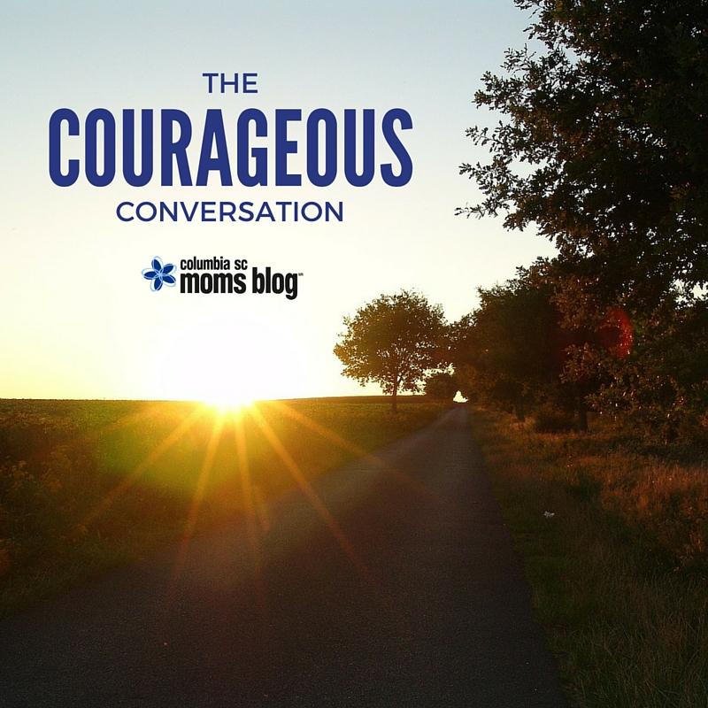 The Courageous Conversation - Columbia SC Moms Blog