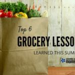 Top 6 Grocery Lessons Learned This Summer