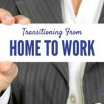 Transitioning From Home To Work