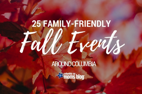 25 Family-Friendly Fall Events in Columbia - Columbia SC Moms Blog