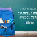3 Ways to Create a Calmer, Saner School Year