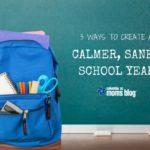 3 Ways to Create a Calmer, Saner School Year