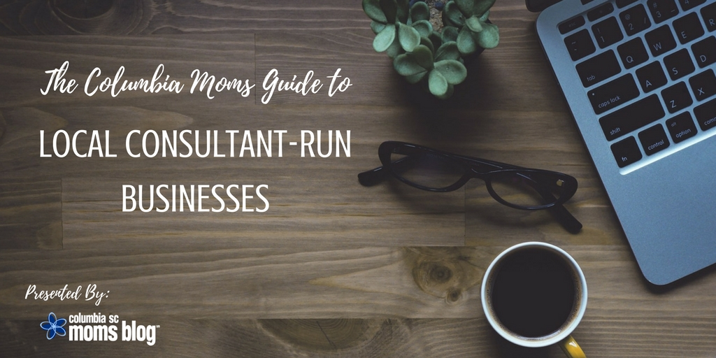 Columbia Moms Guide to Local Consultant Run Businesses & Direct Sales -