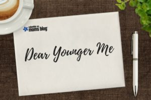 Dear Younger Me - Columbia SC Moms Blog