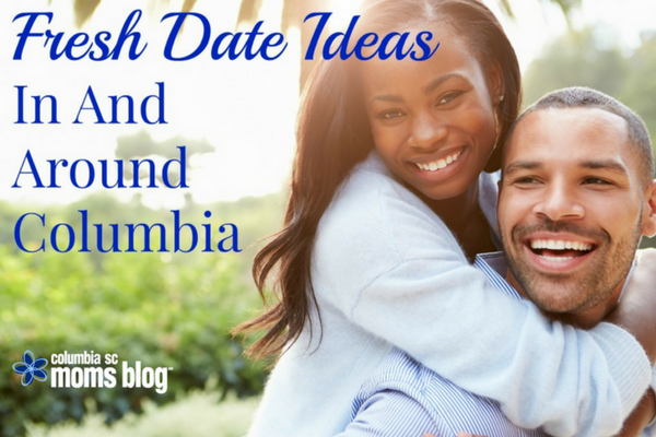 Fresh Date Ideas In And Around Columbia - CSCMB