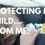Protecting My Child From Me