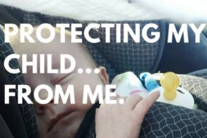 Protecting My Child From Me - Columbia SC Moms Blog