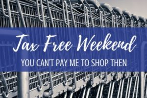 Tax Free Weekend...You Can't Pay Me to Shop Then - Columbia SC Moms Blog