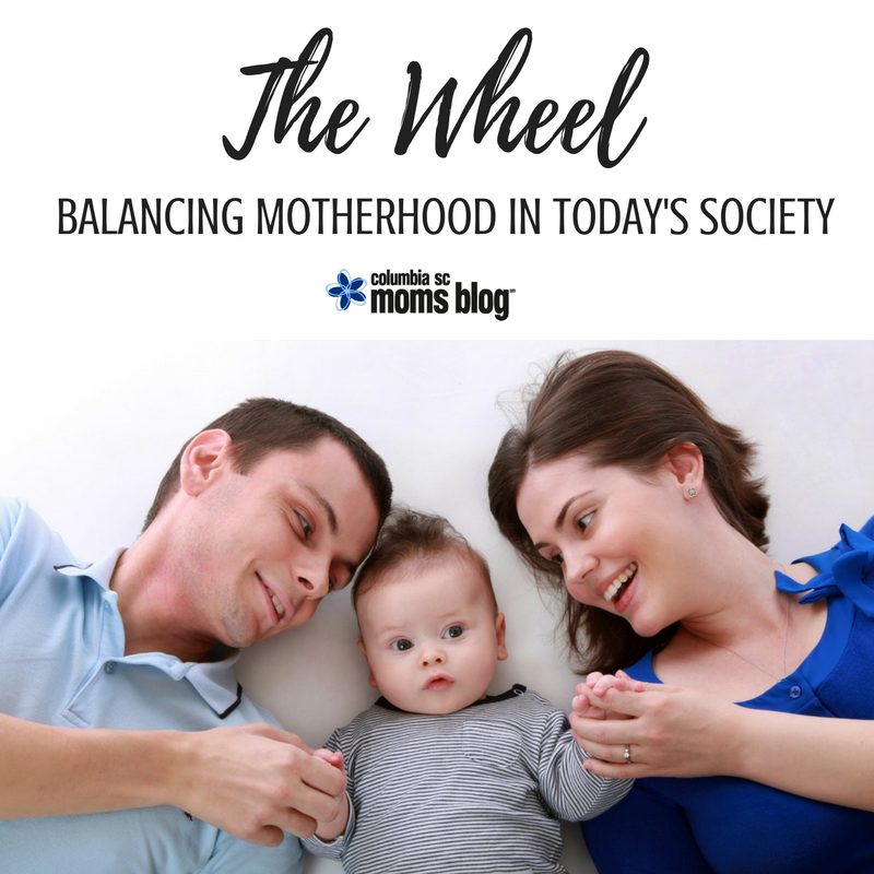 The Wheel - Balancing Motherhood in Today's Society - Columbia SC Moms Blog