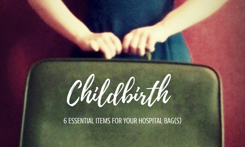 6 Essential Items for Your Hospital Bag(s)