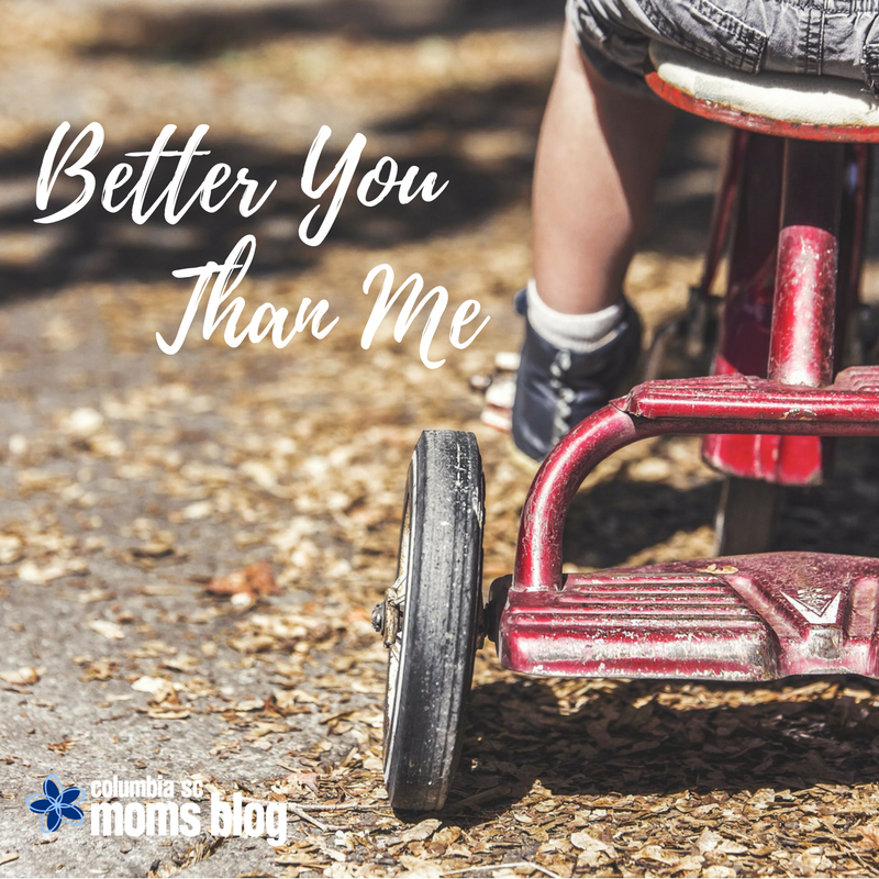 better-you-than-me-columbia-sc-moms-blog