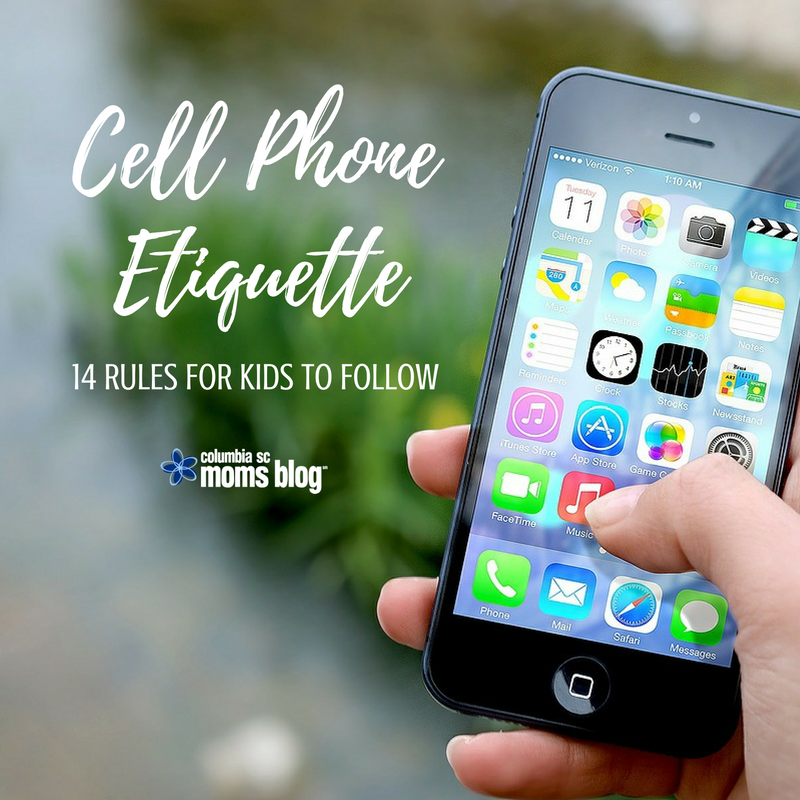 Cell Phone Etiquette - 14 Rules for Kids to Follow - Columbia SC Moms Blog