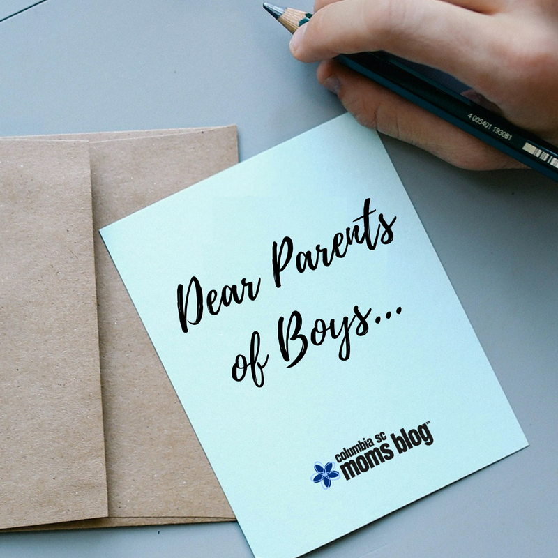 Dear Parents of Boys - Columbia SC Moms Blog