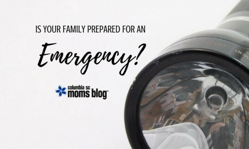 Is Your Family Prepared for an Emergency - Columbia SC Moms Blog.