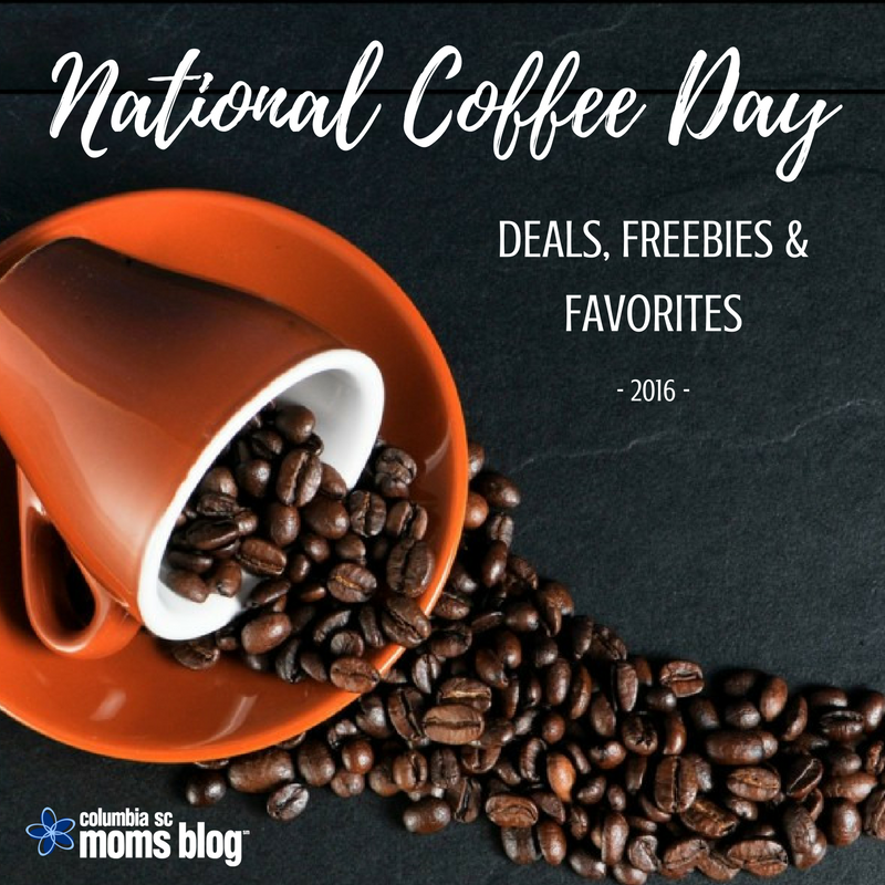 National Coffee Day 2016 - Deals, Freebies & Favorites - Columbia SC Moms Blog