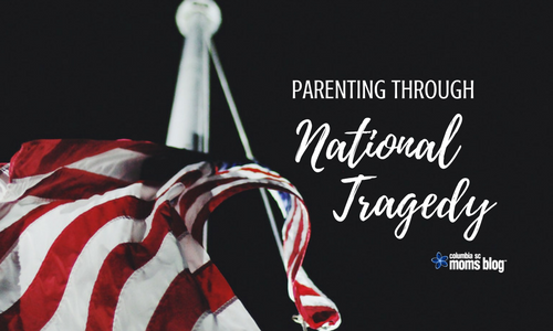 Parenting Through National Tragedy - CSCMB