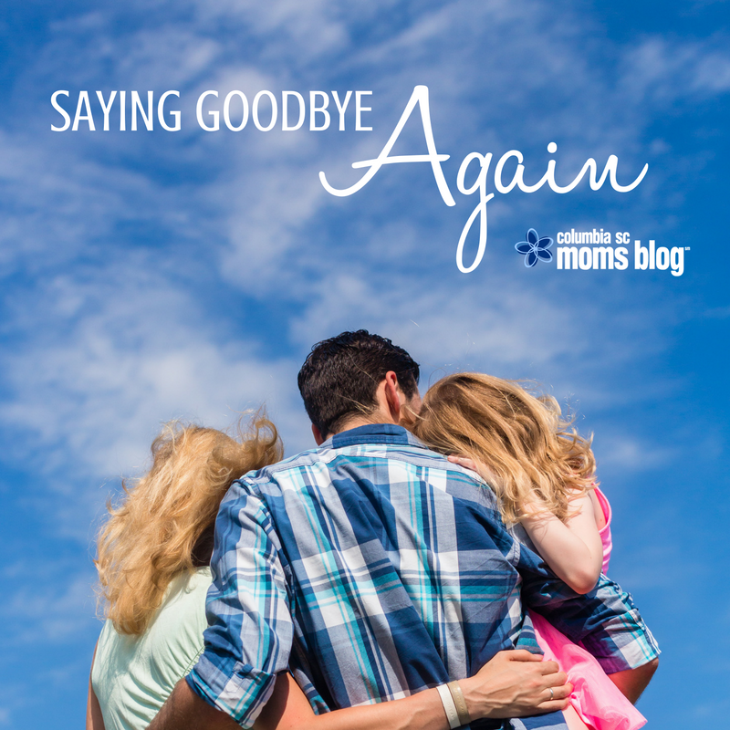 Saying Goodbye Again | Life Abroad - Columbia SC Moms Blog