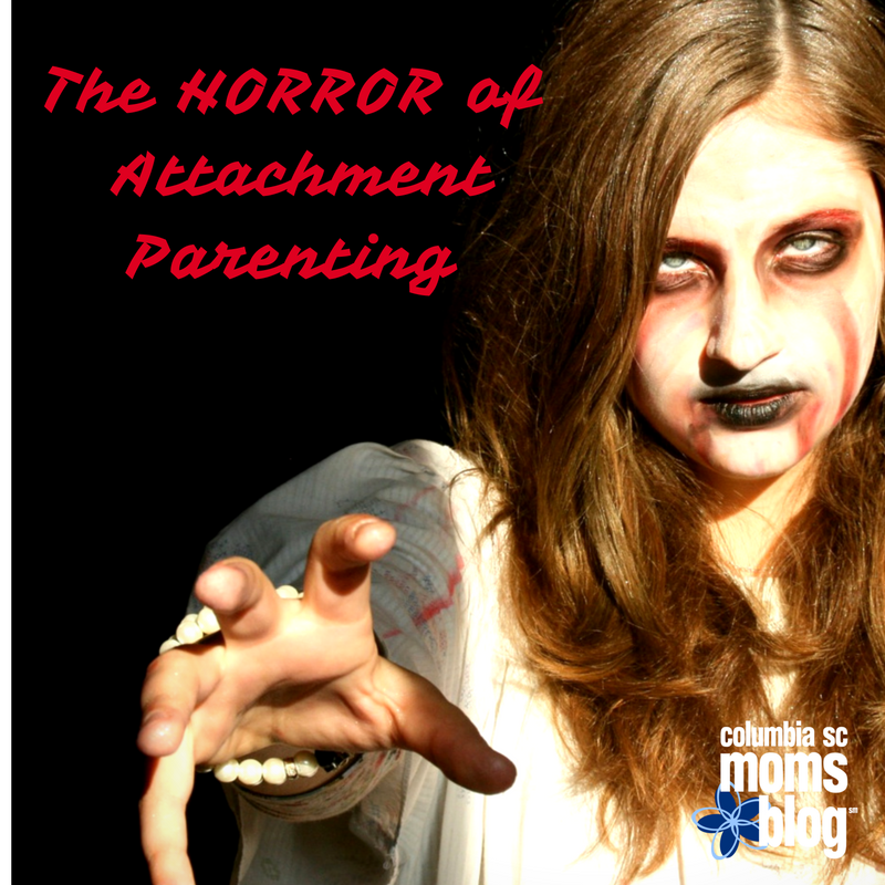 THe Horror of Attachment Parenting - Columbia SC Moms Blog