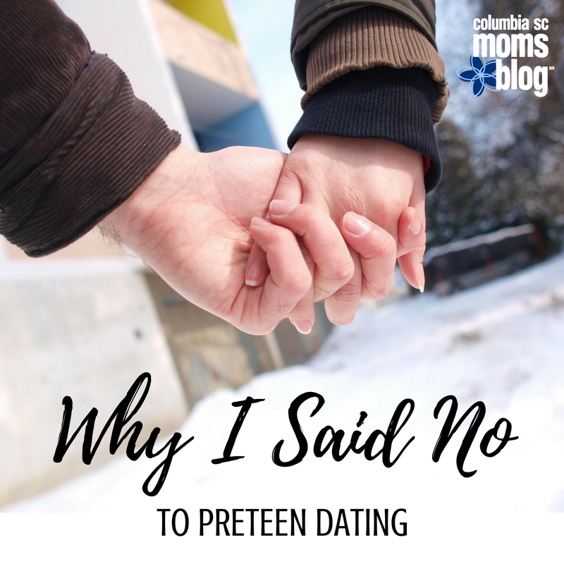 Why I Said No to Preteen Dating - Columbia SC Moms Blog