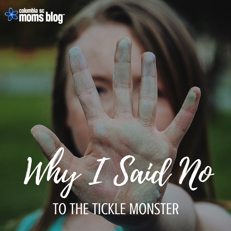 Why I Said No to the Tickle Monster - Columbia SC Moms Blog