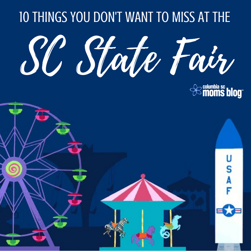 10 Things You Don't Want to Miss at the SC State Fair - Columbia SC Moms Blog