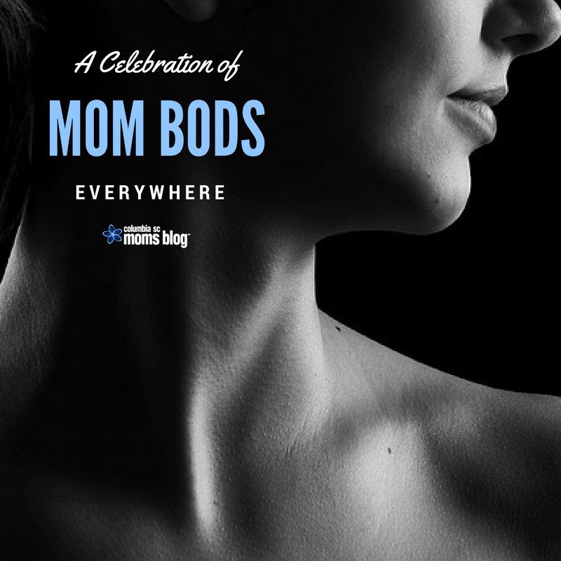A Celebration of Mom Bods Everywhere - Columbia SC Moms Blog