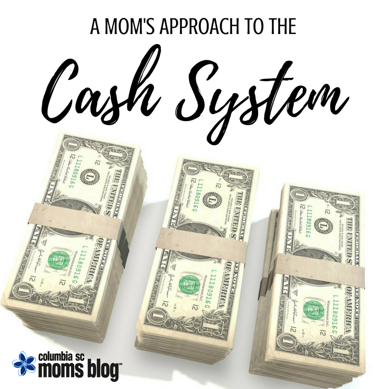 A Mom's Approach to the Cash System - Columbia SC Moms Blog