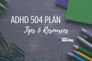 ADHD 504 Plan Tips and Resources
