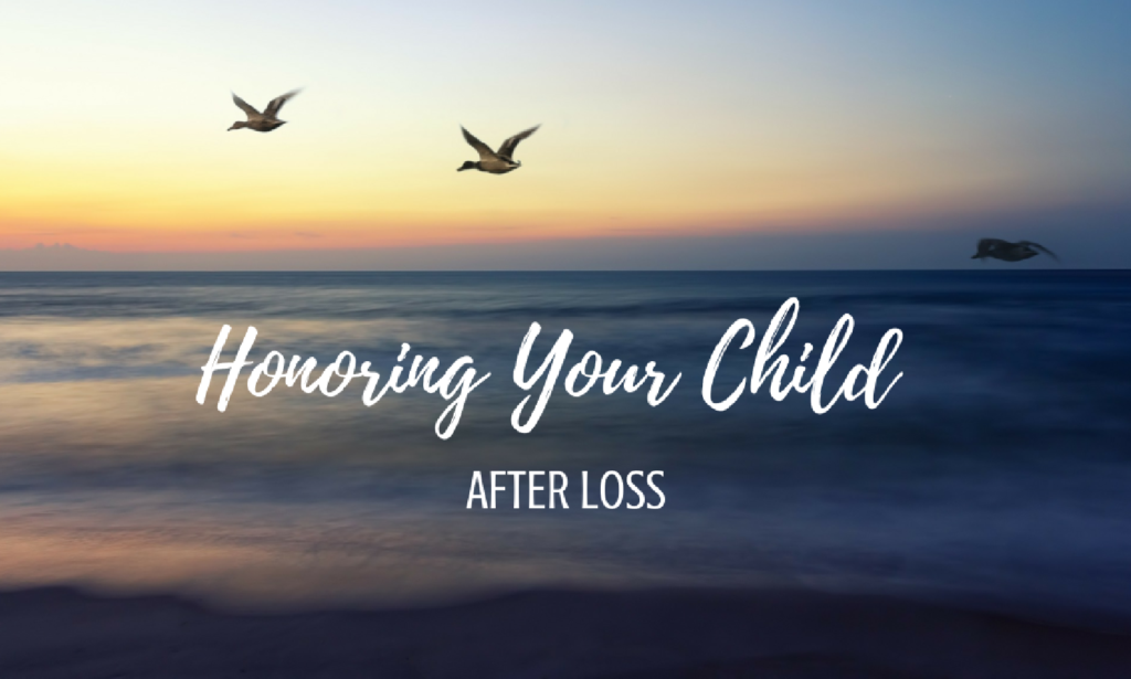 Honoring Your Child After Loss