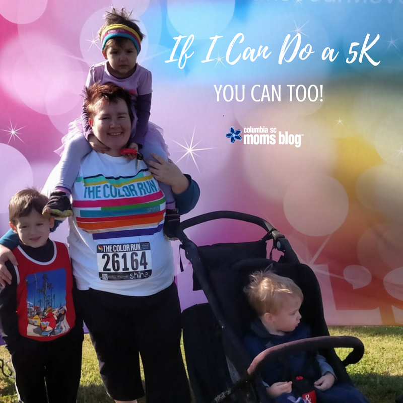 If I Can Do a 5K, You Can Too! Columbia SC Moms Blog
