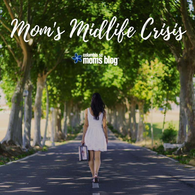 Mom's Midlife Crisis - Columbia SC Moms Blog