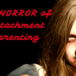 The Horror of Attachment Parenting