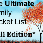 The Ultimate Family Bucket List :: Fall Edition