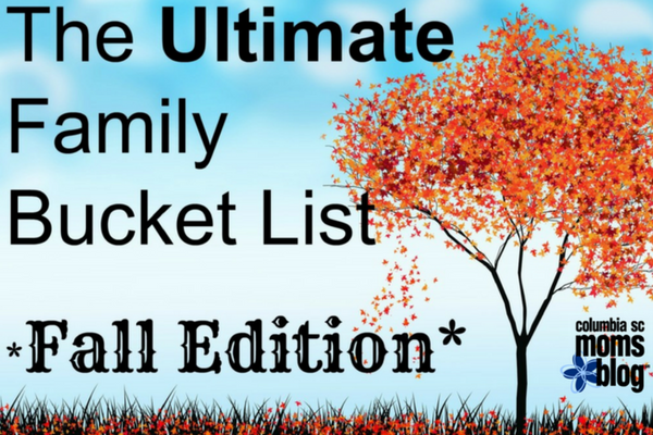 The Ultimate Family Bucket List Fall Edition - Columbia SC Moms Blog