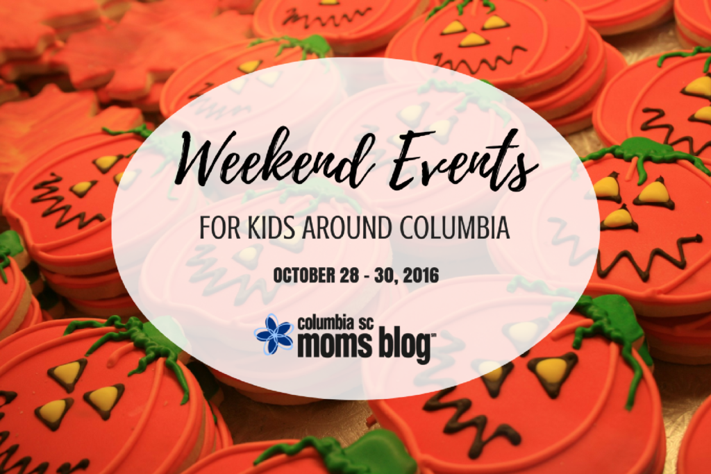 Weekend Events for Kids {Oct. 28-30} - Columbia SC Moms Blog