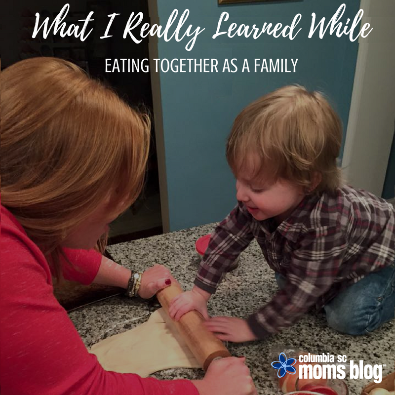 What I REALLY Learned While Eating Together as a Family - Columbia SC Moms Blog