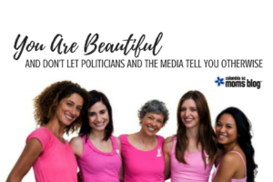 Don't Let Politicians and the Media Tell You Otherwise - Columbia SC Moms Blog