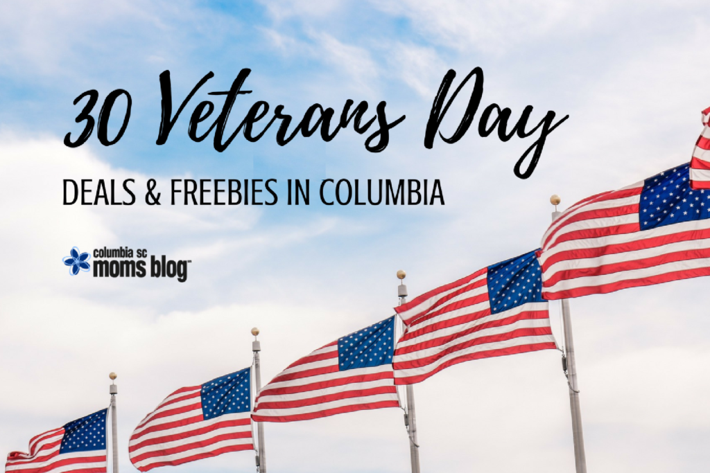 30 Veterans Day Deals & Freebies in Columbia - Columbia SC Moms Blog