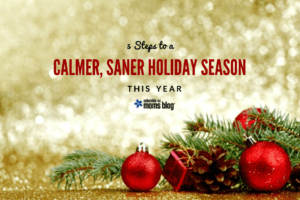5 Steps to a Calmer, Saner Holiday Season this Year - Columbia SC Moms Blog