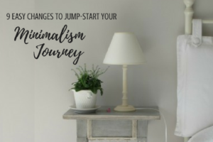 9 Easy Changes to Jump-Start Your Minimalism Journey - Columbia SC Moms Blog