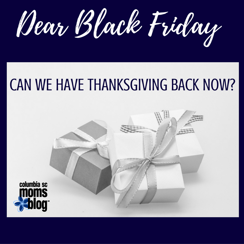 Dear Black Friday :: Can We Have Thanksgiving Back Now?