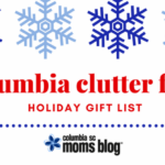 Columbia Clutter Free Holiday Gift List!
