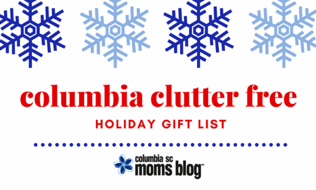 Columbia Clutter Free Holiday Gift List | Columbia SC Moms Blog