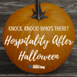 Knock, Knock! Who's There? Hospitality After Halloween