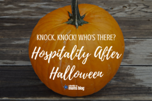 Knock, Knock! Who's There? Hospitality After Halloween - Columbia SC Moms Blog