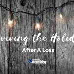 Surviving The Holidays After A Loss