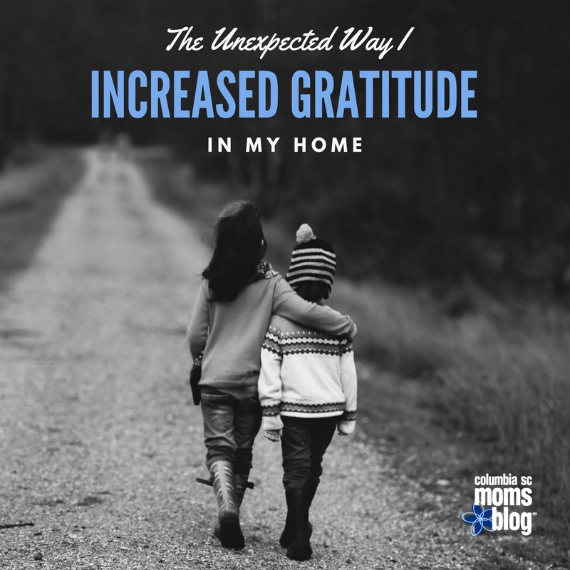 The Unexpected Way I Increased Gratitude in My Home - Columbia SC Moms Blog