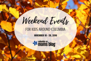 Weekend Events for Kids Around Columbia - Nov. 18 - 20, 2016