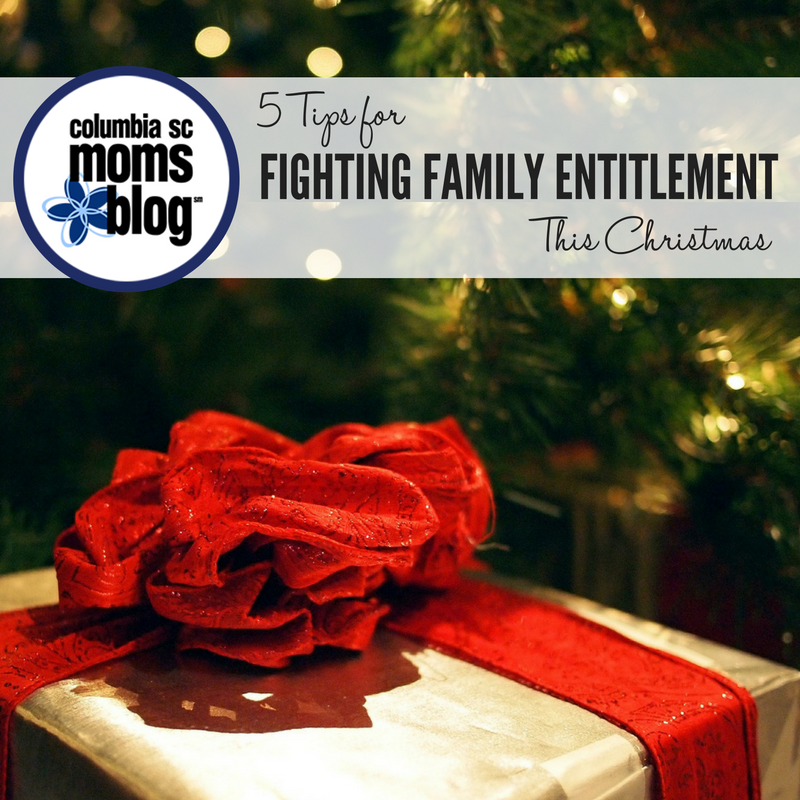 5 Tips for Fighting Family Entitlement this Christmas - Columbia SC Moms Blog